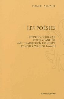 Les poésies - Arnaut Daniel