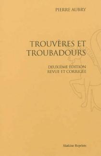 Trouvères et troubadours - PierreAubry