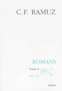 Oeuvres complètes| Romans | Volume 8, 1926-1932 - Charles-FerdinandRamuz