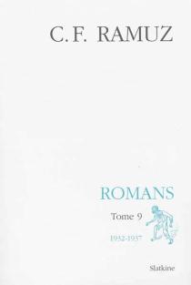 Oeuvres complètes| Romans | Volume 9, 1932-1937 - Charles-FerdinandRamuz