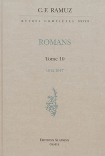 Oeuvres complètes| Romans | Volume 10, 1942-1947 - Charles-FerdinandRamuz