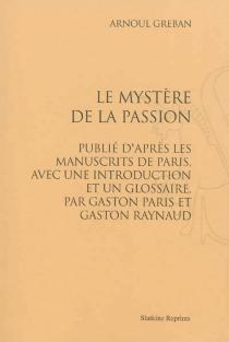 Le mystère de la Passion - ArnoulGréban