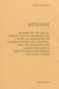 Mélusine : roman du XIVe siècle - Jean d'Arras