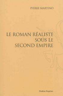 Le roman réaliste sous le second Empire - PierreMartino