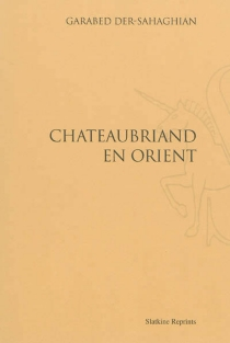 Chateaubriand en Orient - GarabedDer Sahagian
