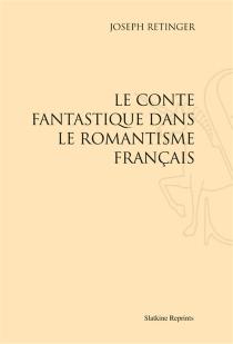 Le conte fantastique dans le romantisme français - JosephRetinger