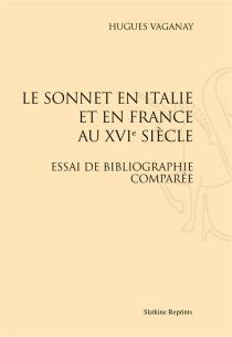 Le sonnet en Italie et en France au XVIe siècle : essai de bibliographie comparée - HuguesVaganay