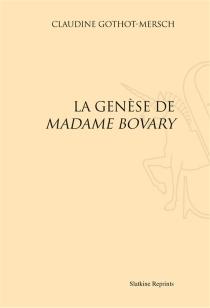 La genèse de Madame Bovary - ClaudineGothot-Mersch