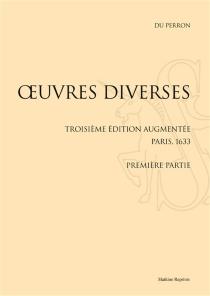 Oeuvres diverses : troisième édition augmentée, Paris, 1633 - JacquesDu Perron