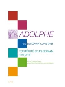 Adolphe de Benjamin Constant : postérité d'un roman (1816-2016) -