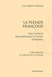La Pléiade françoise : avec notices biographiques et notes, appendice - CharlesMarty-Laveaux