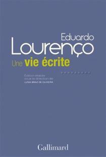Une vie écrite - EduardoLourenço