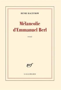 Mélancolie d'Emmanuel Berl : essai - HenriRaczymow
