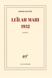 Leïlah Mahi 1932 : enquête - DidierBlonde