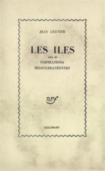 Les Iles| Suivi de Inspirations méditerranéennes - JeanGrenier