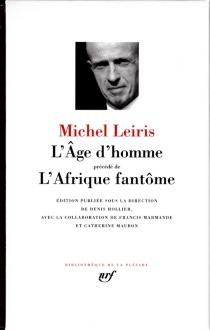 L'âge d'homme| Précédé de L'Afrique fantôme - MichelLeiris