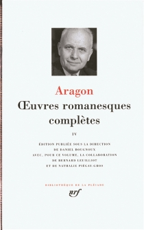 Oeuvres romanesques complètes |  Volume 4 - LouisAragon
