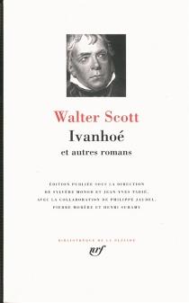 Ivanhoé : et autres romans - WalterScott