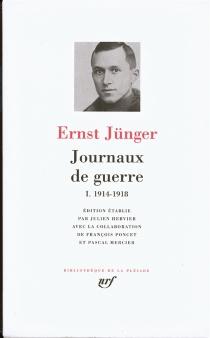 Journaux de guerre | Volume 1, 1914-1918 - ErnstJünger