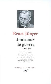 Journaux de guerre | Volume 2, 1939-1948 - ErnstJünger