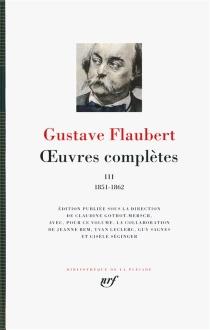Oeuvres complètes | Volume 3, 1851-1862 - GustaveFlaubert