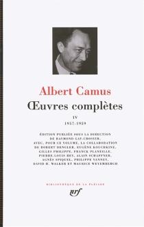 Oeuvres complètes | Volume 4, 1957-1959 - AlbertCamus
