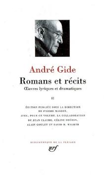 Romans et récits : oeuvres lyriques et dramatiques |  Volume 2 - AndréGide