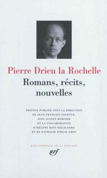 Romans, récits, nouvelles - PierreDrieu La Rochelle