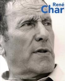 René Char : exposition à la BNF du 4 mai au 29 juillet 2007 -
