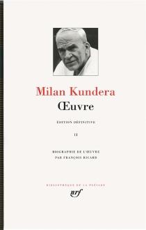 Oeuvre | Volume 2 - MilanKundera