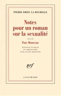 Notes pour un roman sur la sexualité| Suivi de Parc Monceau - PierreDrieu La Rochelle