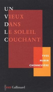 Un vieux dans le soleil couchant - YvesMabin Chennevière