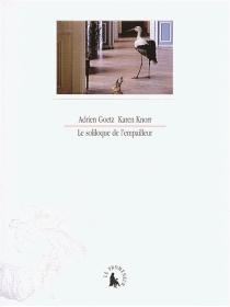 Le soliloque de l'empailleur - AdrienGoetz