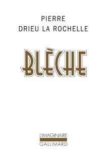 Blèche - PierreDrieu La Rochelle