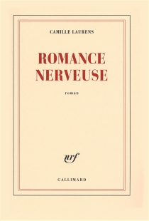 Romance nerveuse - Camille Laurens