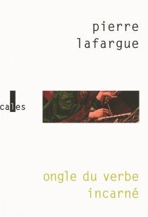Ongle du verbe incarné - PierreLafargue
