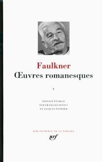 Oeuvres romanesques | Volume 5 - WilliamFaulkner