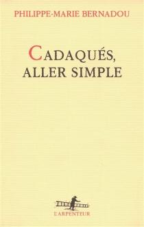 Cadaqués, aller simple - Philippe-MarieBernadou