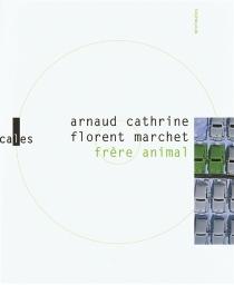 Frère animal : roman musical - ArnaudCathrine