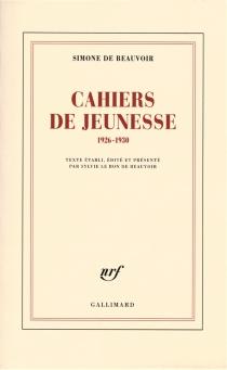 Cahiers de jeunesse : 1926-1930 - Simone deBeauvoir