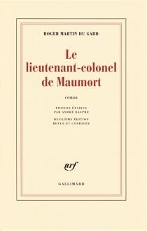 Le lieutenant-colonel de Maumort - RogerMartin du Gard