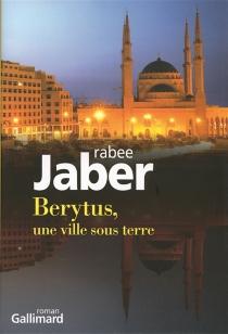 Berytus, une ville sous terre - RabeeJaber