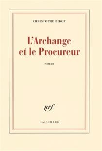 L'archange et le procureur - ChristopheBigot