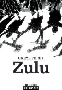Zulu - CarylFérey