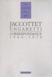 Jaccottet traducteur d'Ungaretti : correspondance, 1946-1970 - PhilippeJaccottet