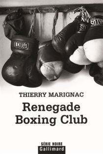 Renegade boxing club - Thierry Marignac