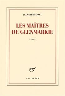 Les maîtres de Glenmarkie - Jean-PierreOhl