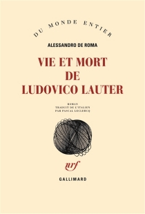 Vie et mort de Ludovico Lauter - AlessandroDe Roma