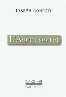 L'agent secret : simple récit - JosephConrad