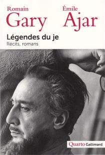 Légendes du je - RomainGary